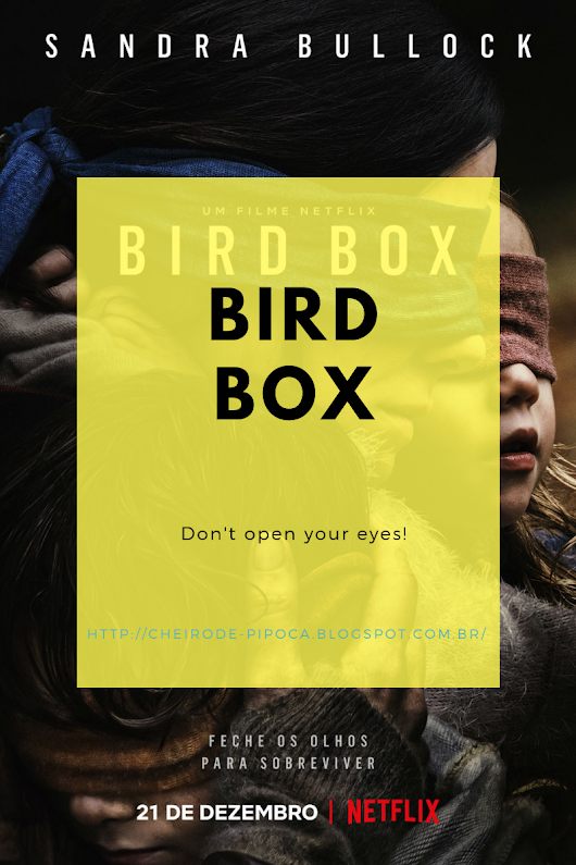 Bird Box: don't open your eyes