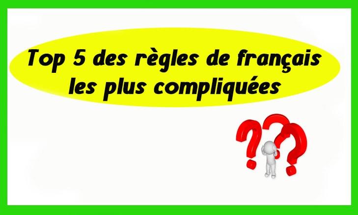 Top 5 des règles de français les plus compliquées