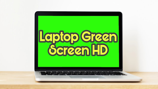 Laptop Green Screen HD