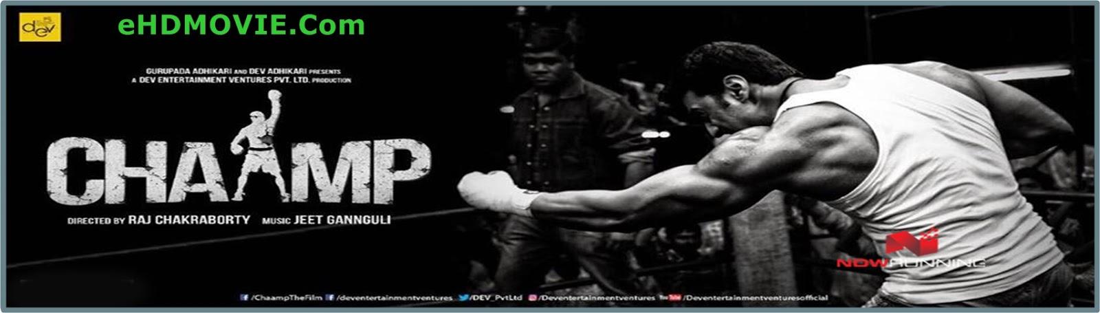 Chaamp 2017 Bengali Full Movie Original 480p - 720p ORG WEB-DL 550MB - 1.2GB