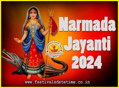 2024 Narmada Jayanti Puja Date & Time, 2024 Narmada Jayanti Calendar