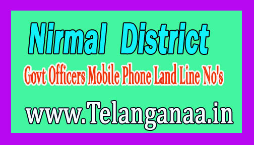 Nirmal District Govt Officers Mobile Phone Land Line No's List Telangana State