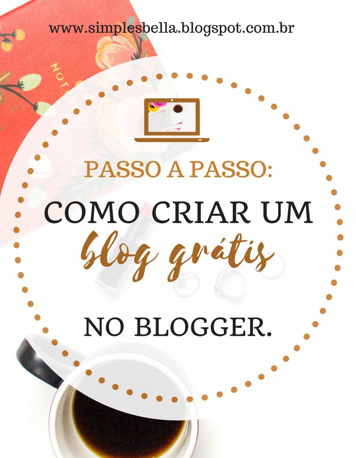 Como criar um blog completamente grátis no Blogger