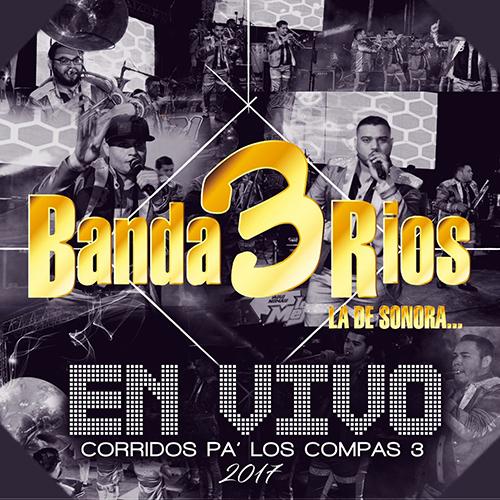 Banda 3 Rios – Corridos Pá Los Compas Vol. 3 (Álbum 2017)