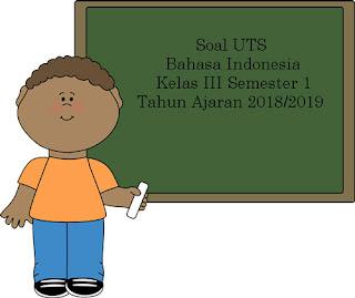 Contoh Soal UTS Bahasa Inggris Kelas 3 Semester 1 Terbaru Tahun Ajaran 2018/2019