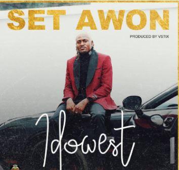 """[SB-MUSIC] Idowest – """"Set Awon"""""""
