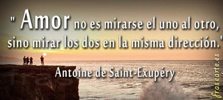Frases de amor. Antoine de Saint-Exupéry