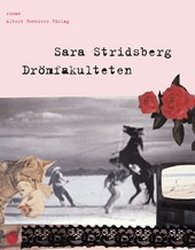 Sara Stridsberg Drömfakulteten