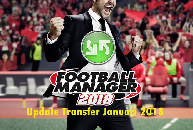 Update, Transfer Pemain, Winter Transfer, FM, FM18