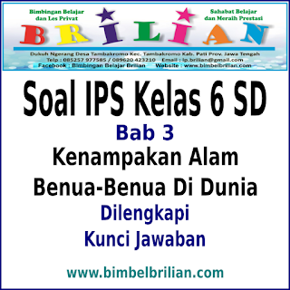 Download Soal IPS Kelas 6 SD Bab 3 Kenampakan Alam Benua-Benua Di Dunia Dan Kunci Jawaban