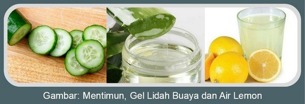Mentimun, Gel Lidah Buaya dan Air Lemon