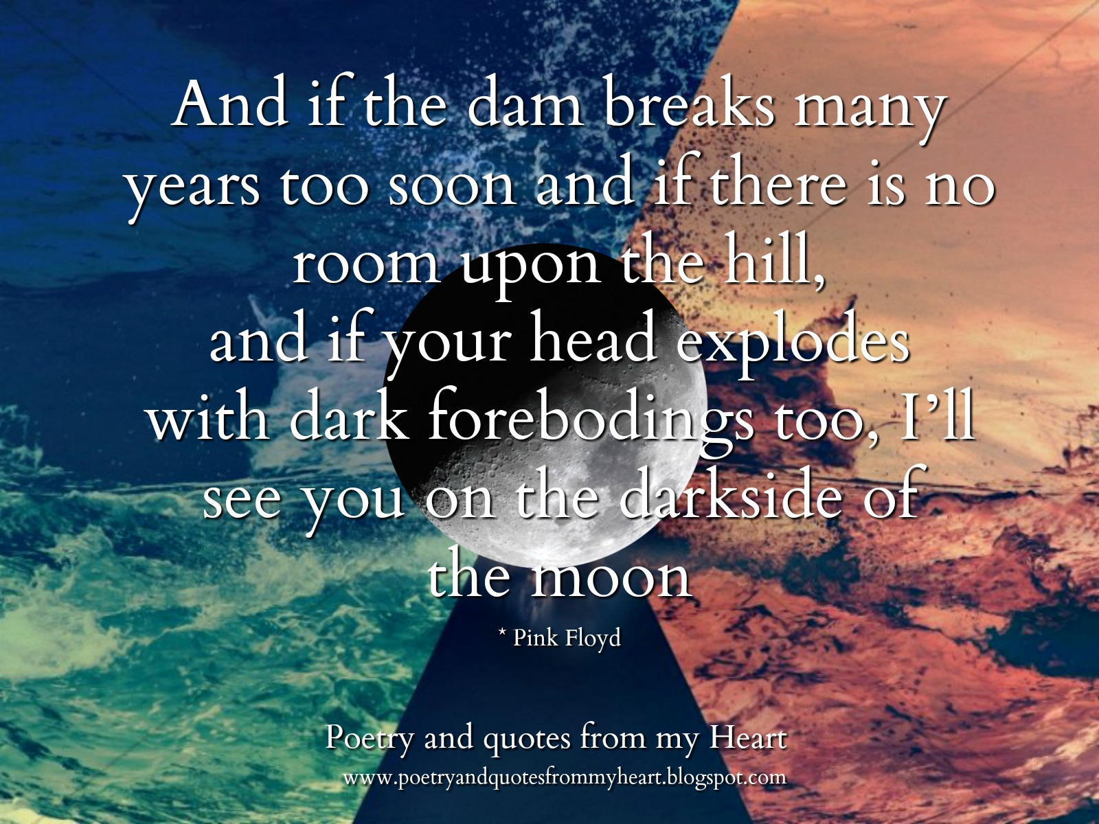 Poetry And Quotes From My Heart And If The Dam Breaks Many Years