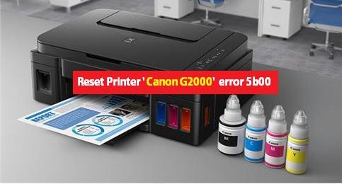 Cara Reset Printer Canon G2000 error 5b00 Menggunakan Resetter