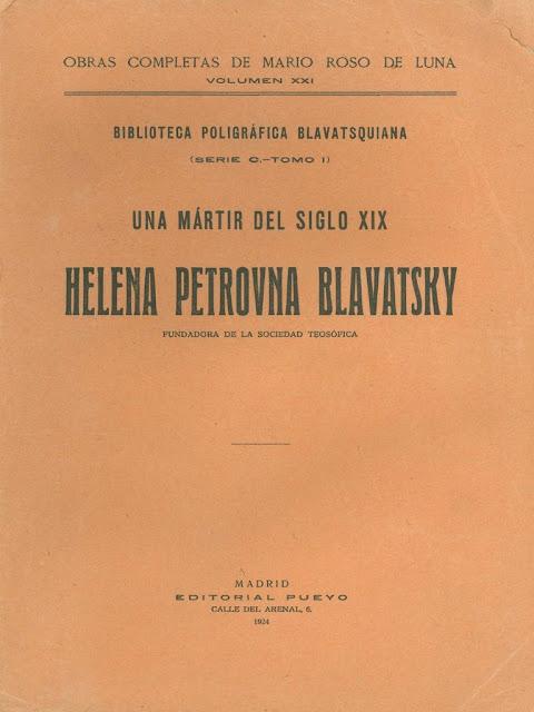 H.P. Blavatsky una Martir del Siglo XIX por Marío Roso de Luna