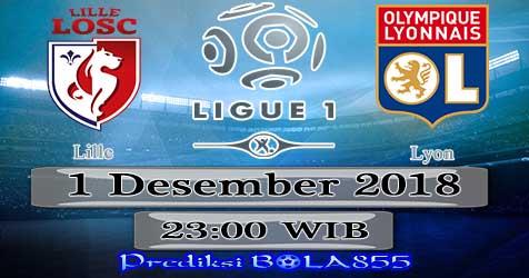 Prediksi Bola855 Lille vs Lyon 1 Desember 2018