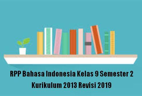 RPP Bahasa Indonesia Kelas 9 Semester 2 Kurikulum 2013 Revisi 2019