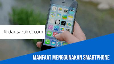 Manfaat menggunakan smartphone