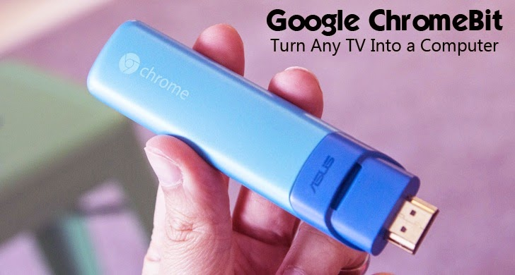 Google $100 ChromeBit Turns Any TV Into a Computer