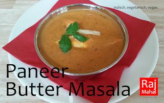 Paneer Butter Masala: fein gewürzte Tomatensahnesoße mit Honig und Cashewnussmus verfeinert, mit indischem Käse