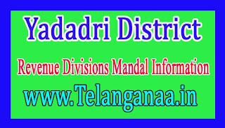 Yadadri District Revenue Divisions Mandal Information