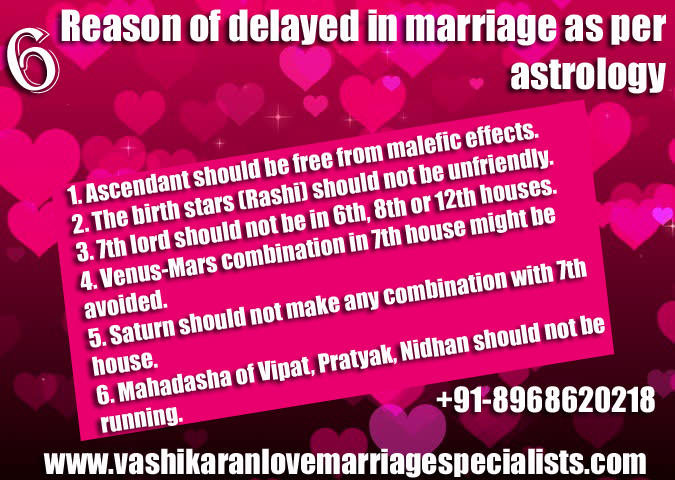 Reason of delayed in marriage as per astrology ~ love marriage