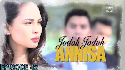 Tonton Drama Jodoh-Jodoh Annisa Episod 42