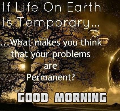 Life Good morning