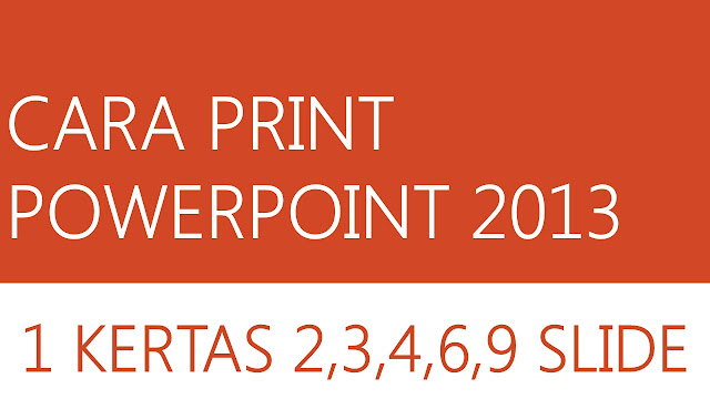 microsoft office, powerpoint, print powerpoint, tutorial, powerpoint 2013,