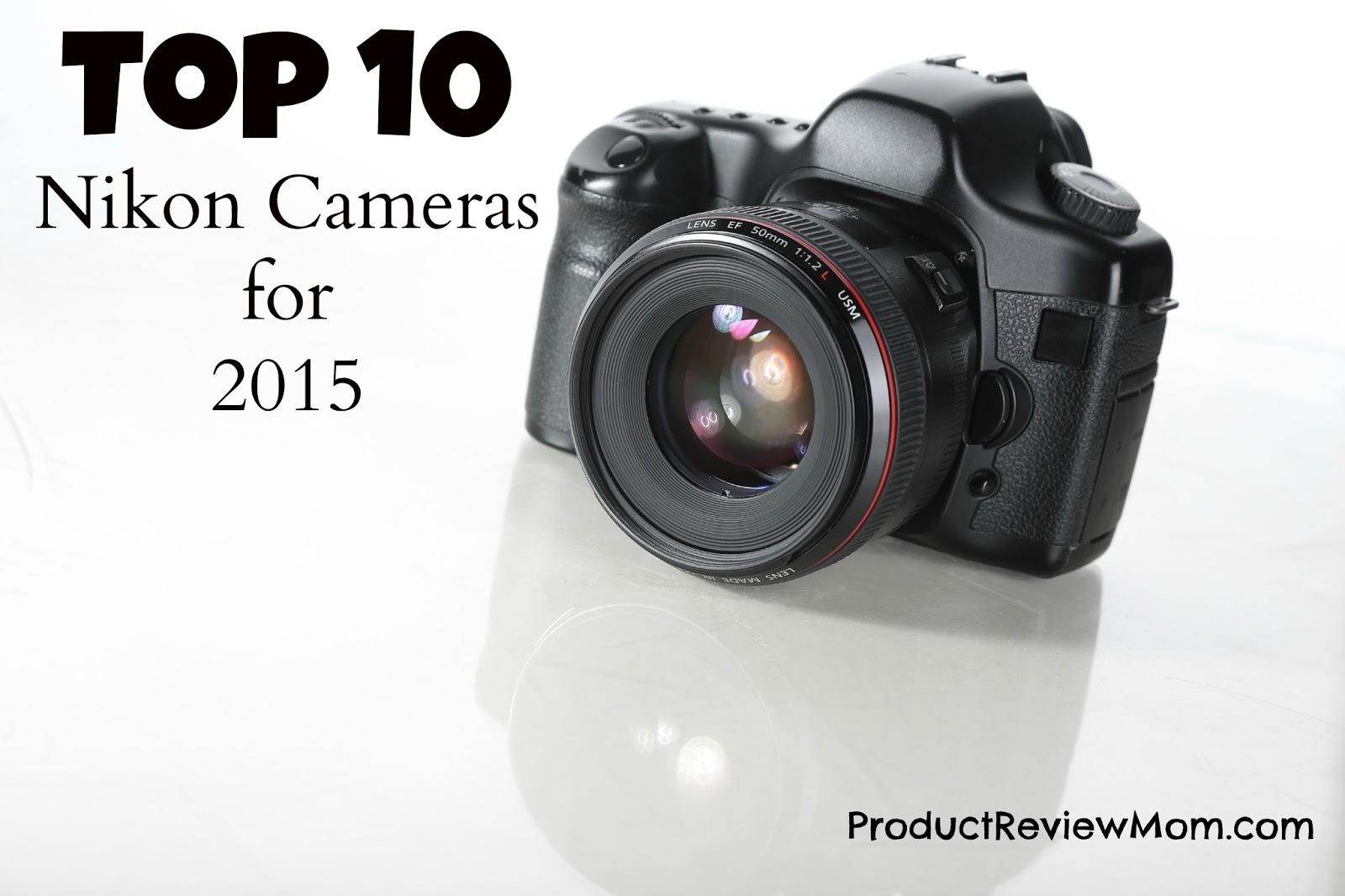 Top 10 Nikon Cameras for 2015