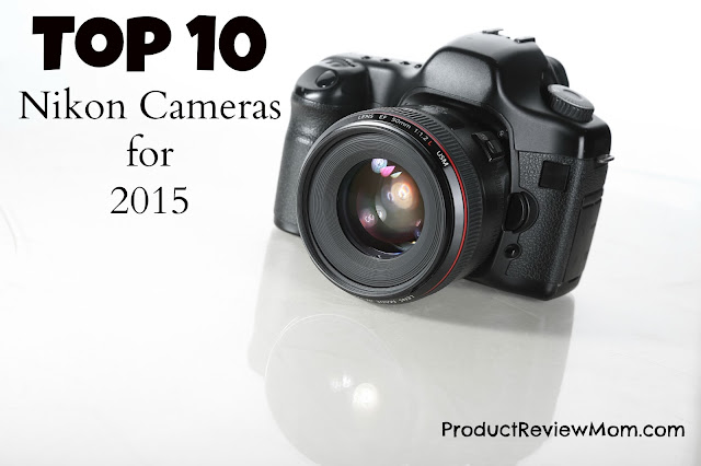 Top 10 Nikon Cameras for 2015  via  www.productreviewmom.com