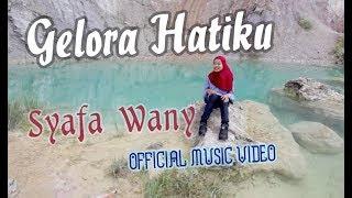 Lirik Lagu Syafa Wany - Gelora Hatiku