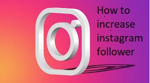 How to increase the follower on Instagram (5 minutes full info)