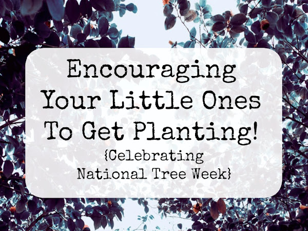 Encouraging Your Little Ones To Get Planting {Celebrating National Tree Week}