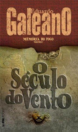 O Século do Vento - Eduardo Galeano