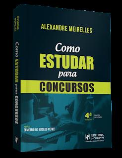 Como Estudar para Concursos - Alexandre Meirelles
