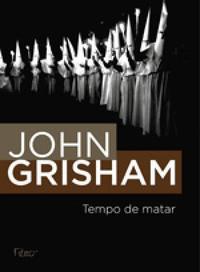 Tempo de Matar John Grisham