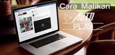 cara menonaktifkan auto play fb