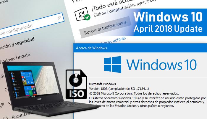 Windows 10 April 2018 Update (Versión 1803 Build 17134.1), disponibilidad y descarga ISO oficial
