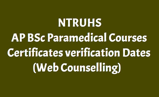 ntruhs ap bsc paramedical courses certificates verification dates,ap bsc paramedical courses seat allotments results,ap bsc paramedical courses web counselling,ap bsc paramedical courses web options