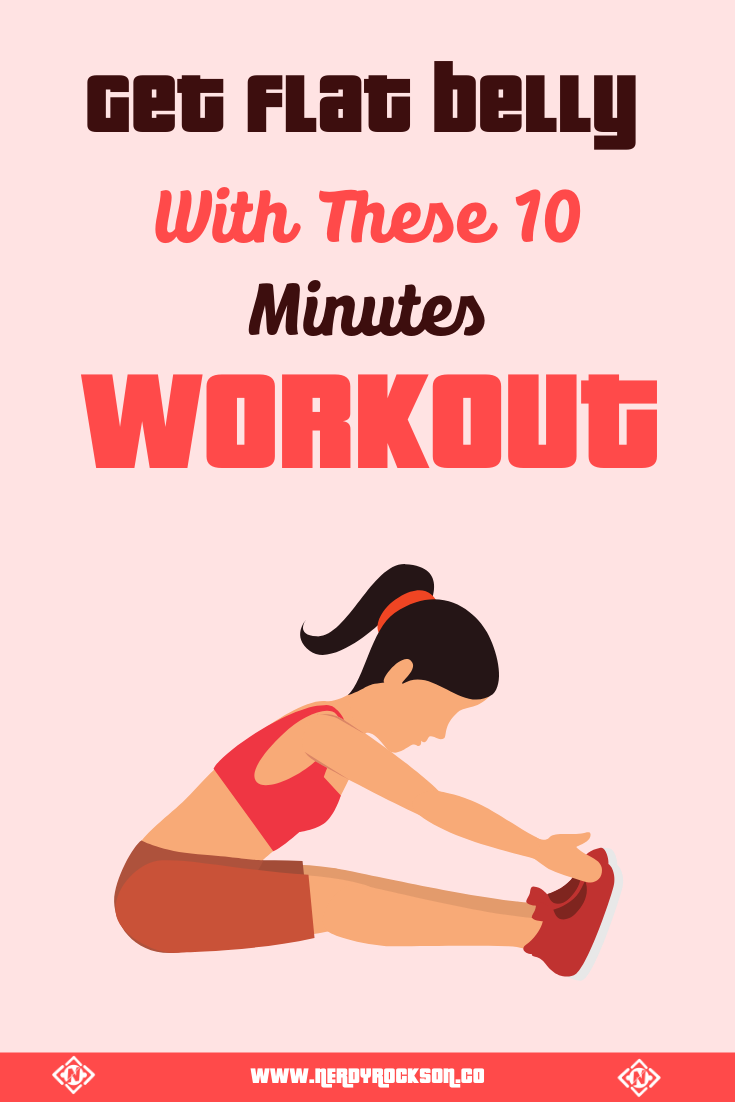 How To Get Flat Belly With These 10 Minutes Workout