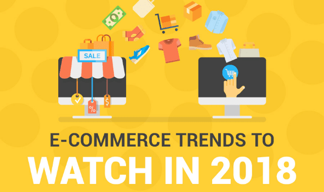 E-commerce Trends To Watch in 2018