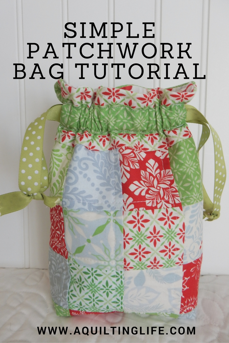 Patchwork Gift Bag Tutorial | A Quilting Life - a quilt blog