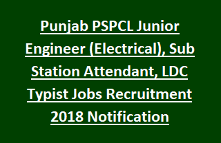 Punjab PSPCL Junior Engineer (Electrical), Sub Station Attendant, LDC Typist Jobs Recruitment 2018 Notification