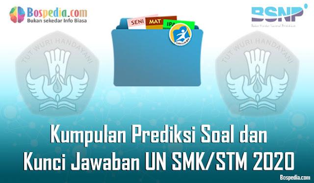 Kumpulan Prediksi Soal dan Kunci Jawaban UN SMK/STM 2020