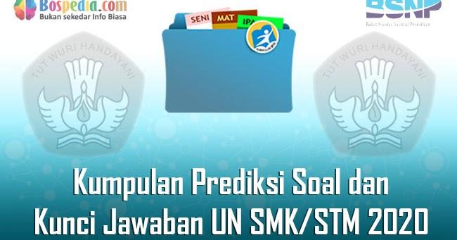 Kumpulan Prediksi Soal Dan Kunci Jawaban Un Smk Stm 2020 Bospedia