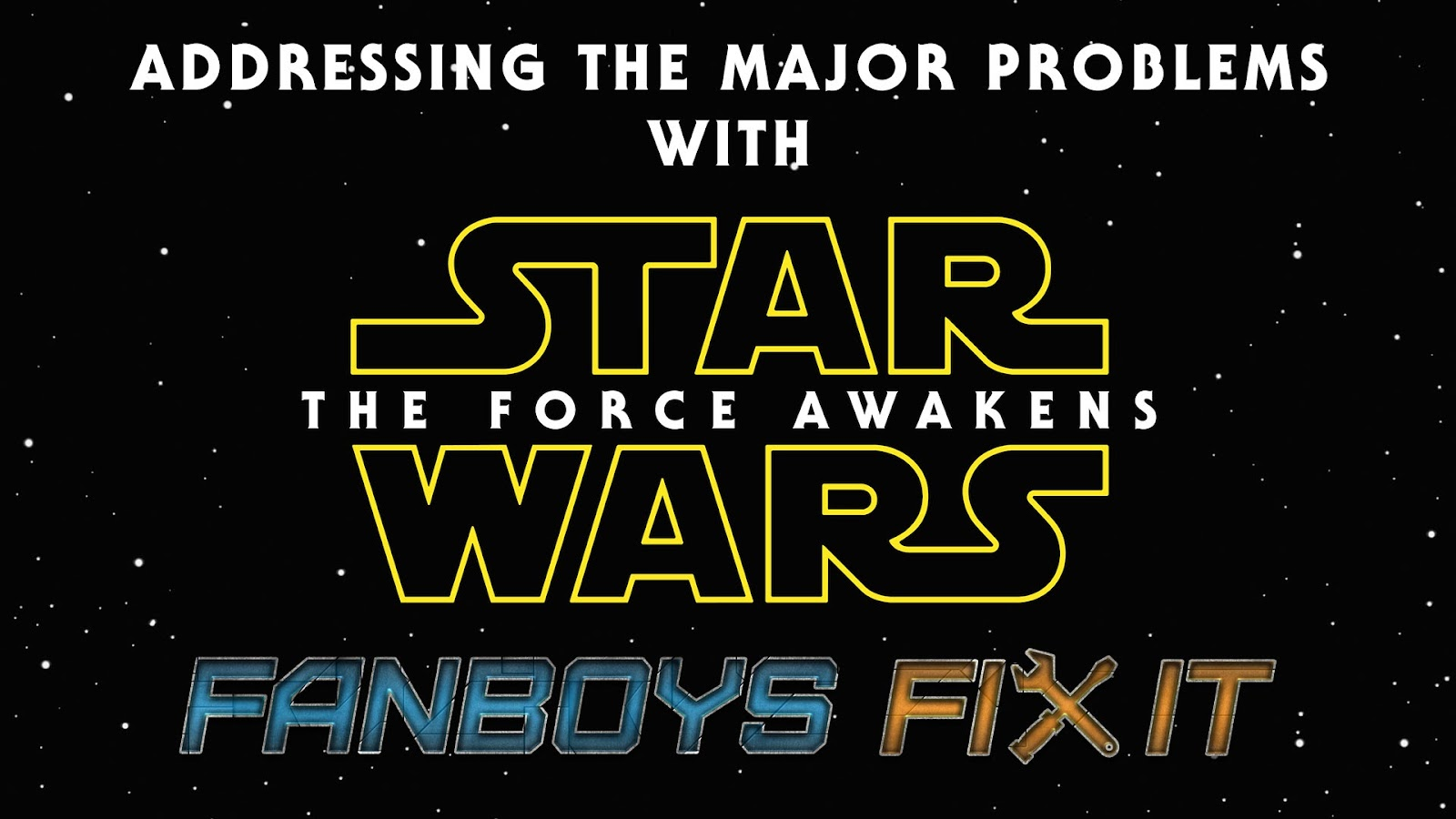 Fanboys Fix Star Wars Force Awakens Movies Problems
