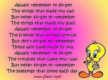 Always Remeber To Forget The Things That Made You Sad But Never