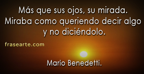 Mario Benedetti – Miraba como queriendo decir algo