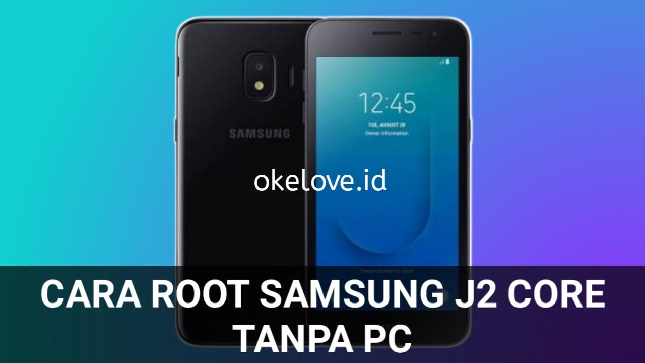 Cara Root Samsung J2 Core Tanpa PC