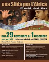 29 NOVEMBRE - 1 DICEMBRE 2013 UNA SFIDA PER L'AFRICA: 200 metri di colore in 48 ore